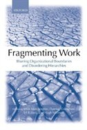 Book Fragmenting Work: Blurring Organizational Boundaries and Disordering Hierarchies by Mick Marchington