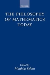 Book The Philosophy of Mathematics Today by Matthias Schirn