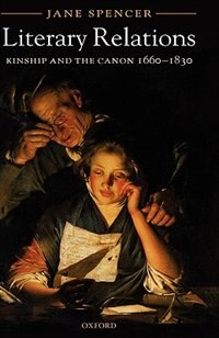 Book Literary Relations: Kinship And The Canon 1660-1830 by Jane Spencer