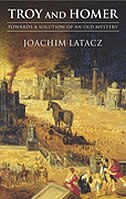 Book Troy and Homer: Towards a Solution of an Old Mystery by Joachim Latacz