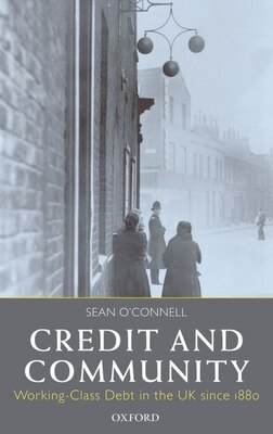 Book Credit and Community: Working-Class Debt in the UK since 1880 by Sean OConnell