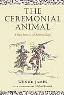 Book The Ceremonial Animal: A New Portrait of Anthropology by Wendy James