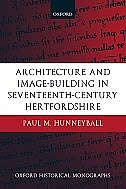 Book Architecture and Image-Building in Seventeenth-Century Hertfordshire by Paul M. Hunneyball