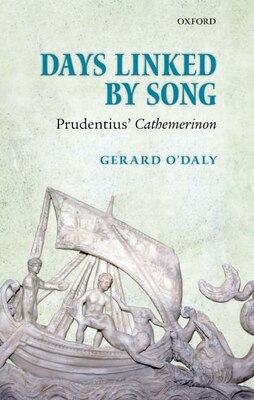 Book Days Linked by Song: Prudentius Cathemerinon by Gerard ODaly