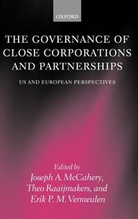 Book The Governance of Close Corporations and Partnerships: US and European Perspectives by Joseph A. McCahery