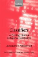 Book Classifiers: A Typology of Noun Categorization Devices by Alexandra Y. Aikhenvald