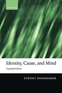 Book Identity, Cause, and Mind: Philosophical Essays by Sydney Shoemaker