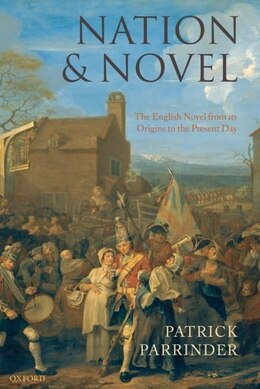 Book Nation and Novel: The English Novel from its Origins to the Present Day by Patrick Parrinder