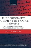 The Regionalist Movement in France 1890-1914: Jean Charles-Brun and French Political Thought