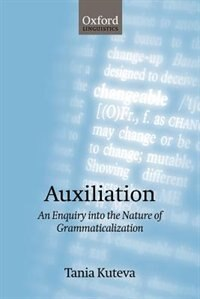 Book Auxiliation: An Enquiry into the Nature of Grammaticalization by Tania Kuteva