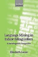 Book Language Mixing in Infant Bilingualism: A Sociolinguistic Perspective by Elizabeth Lanza