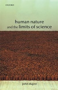 Book Human Nature and the Limits of Science by John Dupre