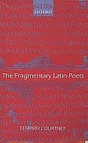 Book The Fragmentary Latin Poets: Edited with commentary by Edward Courtney
