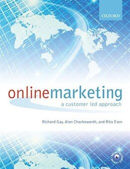 Book Online Marketing: A Customer-Led Approach by Richard Gay