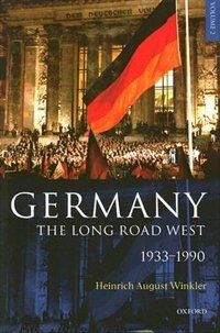 Book Germany: The Long Road West: Volume 2: 1933-1990 by Heinrich August Winkler
