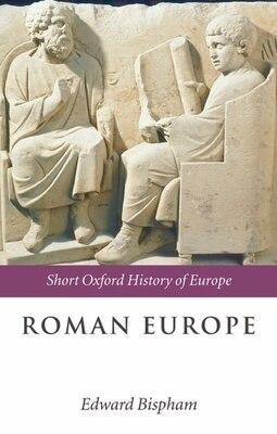 Book Roman Europe: 1000 BC - AD 400 by Edward Bispham