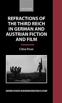 Book Refractions of the Third Reich in German and Austrian Fiction and Film by Chloe Paver