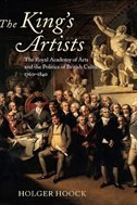 Book The Kings Artists: The Royal Academy of Arts and the Politics of British Culture 1760-1840 by Holger Hoock