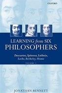Book Learning from Six Philosophers, Volume 1: Descartes, Spinoza, Leibniz, Locke, Berkeley, Hume by Jonathan Bennett