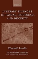 Book Literary Silences in Pascal, Rousseau, and Beckett by Elisabeth Marie Loevlie