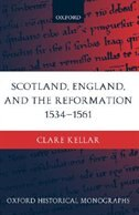 Book Scotland, England, and the Reformation 1534-61 by Clare Kellar