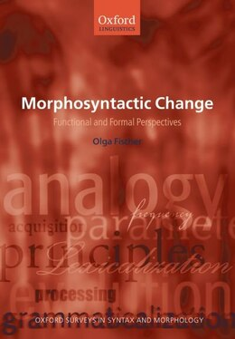 Book Morphosyntactic Change: Functional and Formal Perspectives by Olga Fischer