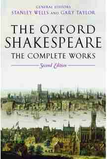 William Shakespeare: The Complete Works by Stanley Wells