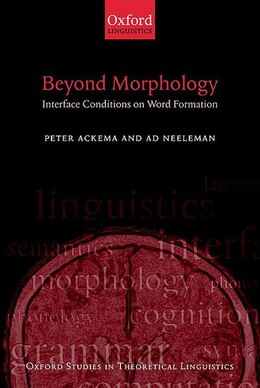 Book Beyond Morphology: Interface Conditions on Word Formation by Peter Ackema