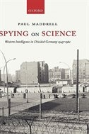 Book Spying on Science: Western Intelligence in Divided Germany 1945-1961 by Paul Maddrell