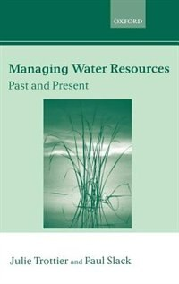 Book Managing Water Resources, Past and Present by Julie Trottier