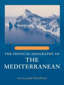 Book The Physical Geography of the Mediterranean by Jamie Woodward