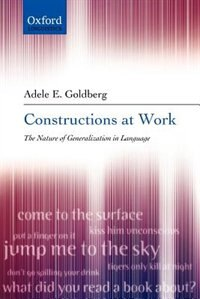 Book Constructions at Work: The nature of generalization in language by Adele Goldberg