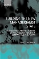 Book Building the New Managerialist State: Consultants and the Politics of Public Sector Reform in… by Denis Saint-Martin