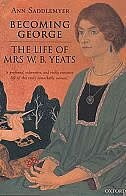 Book Becoming George - The Life of Mrs W. B. Yeats: The Life of Mrs W. B. Yeats by Ann Saddlemyer