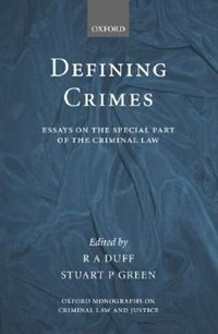 Book Defining Crimes: Essays on The Special Part of the Criminal Law by R.A. Duff