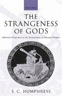 Book The Strangeness of Gods: Historical Perspectives on the Interpretation of Athenian Religion by S.c. Humphreys