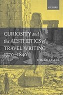 Curiosity and the Aesthetics of Travel-Writing, 1770-1840: From an Antique Land