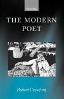 Book The Modern Poet: Poetry, Academia, and Knowledge since the 1750s by Robert Crawford