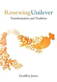 Book Renewing Unilever: Transformation And Tradition by Geoffrey Jones