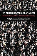 Book The Mismanagement of Talent: Employability and Jobs in the Knowledge Economy by Phillip Brown