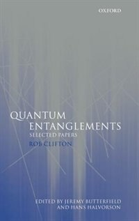 Book Quantum Entanglements: Selected Papers by Rob Clifton