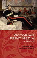 Book Victorian Print Media: A Reader by Andrew King