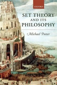 Book Set Theory and its Philosophy: A Critical Introduction by Michael Potter