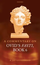 A Commentary on Ovids Fasti, Book 6