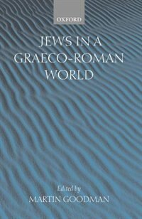 Book Jews in a Graeco-Roman World by Martin Goodman