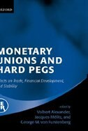 Book Monetary Unions and Hard Pegs: Effects on Trade, Financial Development, and Stability by Volbert Alexander