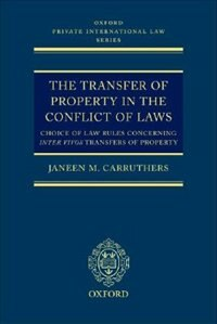 Book The Transfer Of Property In The Conflict Of Laws: Choice Of Law Rules In Inter Vivos Transfers Of… by Janeen M. Carruthers
