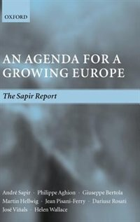 An Agenda for a Growing Europe: The Sapir Report