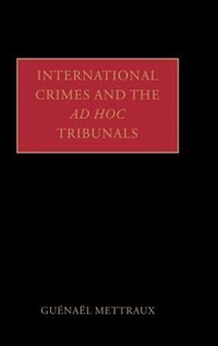International Crimes and the Ad Hoc Tribunals