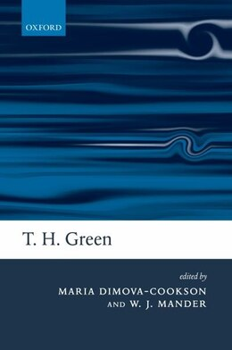Book T. H. Green: Ethics, Metaphysics, and Political Philosophy by Maria Dimova-cookson